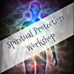 Spiritual Protection Workshop Paloma Cervantes